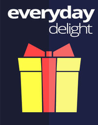 Everyday Delight